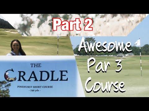 Awesome Par 3 Course | Part 2 (Pinehurst Cradle)