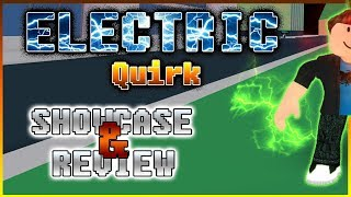 MHA: Plus Ultra - ELECTRIC QUIRK SHOWCASE/REVIEW