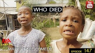 WHO DIED (Mark Angel Comedy) (Episode 147) width=