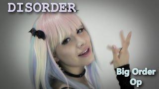 DISORDER- BIG ORDER- cover full op spanish fandub español/latino Yousei Teikoku