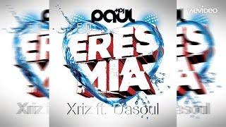 Xriz Ft Dasoul Eres Mia - (Teaser)