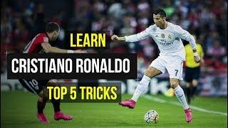 Learn Cristiano Ronaldo's Top 5 Skills 2018