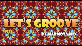 Earth, Wind And Fire - Let's Groove - Inmortal -  by Marmota Mix