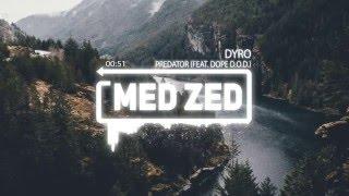 Dyro – Predator (feat. Dope D.O.D.)