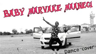 Baby Marvake Maanegi Raftaar | Dance Cover by Ketan Mehta| India's First Dancehall Song Remo D'souza