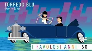 Giorgio Gaber - Torpedo Blu