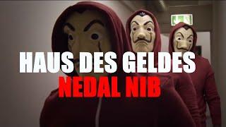 NEDAL NIB - HAUS DES GELDES (prod. by DRAMAKID)