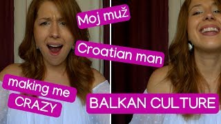 My Croatian Husband - 8 Things He Does That Drive Me CRAZY
