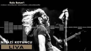 Niyazi Koyuncu  - Kale Batum'i [ Liva © 2016 Kalan Müzik ]