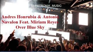 Andres Honrubia & Antonio Navalon Feat. Miriam Reyes - Over Blue SkySky