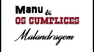 Manu e Os Cúmplices - Malandragem (cover)