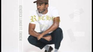 Riches - Kendrick Lamar Ft. Eminem