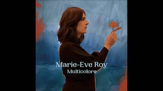 MARIE-EVE ROY - Multicolore