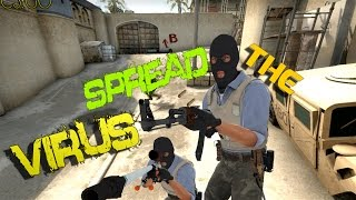 CS:GO Spread the VIRUS!