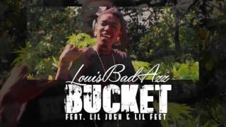 LouisBadAzz ft.  Lil Josh & Lil Feet - Bucket (AUDIO)