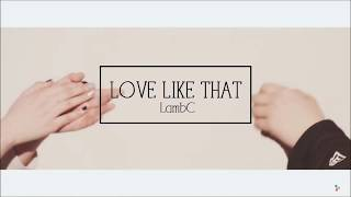 [VIETSUB   AUDIO] LambC (램씨) _ Love Like That