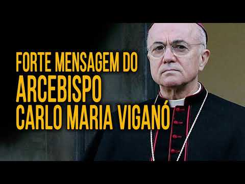 Análise de Cenário - Forte Mensagem do Arcebispo Carlo Maria Viganò