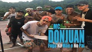 MC Don Juan - Fuga Na Mãe e No Pai (DJ R7)