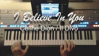 I Believe In You (Je crois en toi) - Il Divo / Celine Dion, Coverversion am Yamaha Tyros 4