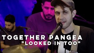 "Together Pangea ""Looked In Too""  Live at the BlindBlindTiger Speakeasy"