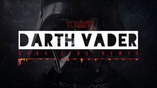 DarkSide - Darth Vader theme (Bigroom House Remix) - Tommy