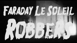 Faraday Le Soleil- Robbers