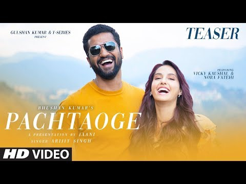 Teaser: Pachtaoge   Vicky Kaushal & Nora Fatehi   Arijit Singh, Jaani, B Praak   Song Out ►23 August