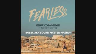 Gromee -Fearless ft.  May Britt Scheffer (Bolek aka Sound Master Mashup)