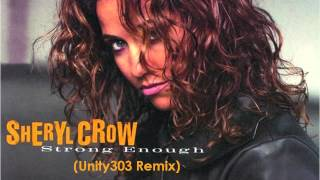 (Unity303 Remix) Sheryl Crow - Strong Enough