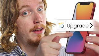 So should you update to iOS 15 NOW?