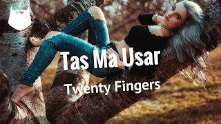 Twenty Fingers - Tas Ma Usar - Kizomba 2018