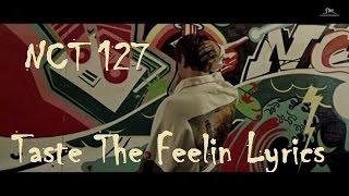 NCT 127 - Taste The Feelin Lyrics [MV]