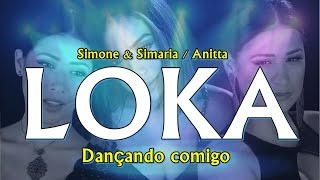 LOKA SIMONE & SIMARIA ft. ANITTA  - COREOGRAFIA DANÇANDO COMIGO