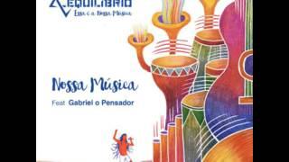 Ponto de Equilíbrio feat Gabriel o Pensador - Nossa Música