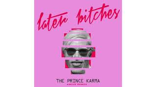 The Prince Karma - Later Bitches (Amice Remix)