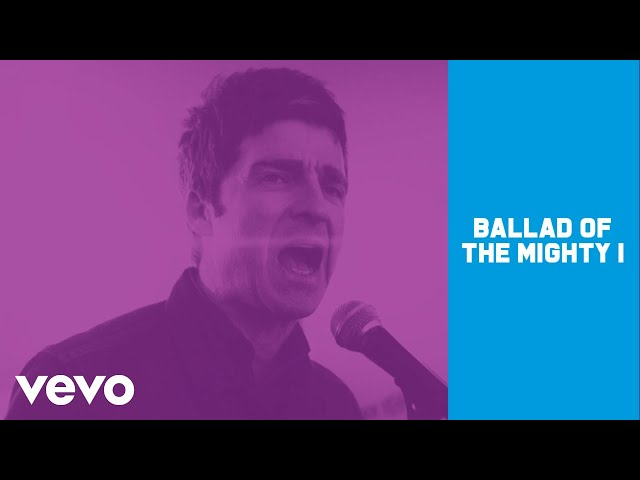 "Vídeo oficial de la canción ""Ballad Of The Mighty"" de Noel Gallagher's High Flying Birds."