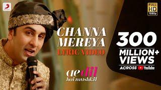 Channa Mereya - Lyric Video | Ae Dil Hai Mushkil | Karan Johar | Ranbir | Anushka | Pritam | Arijit width=