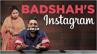 If Badshah's Instagram Came To Life | MostlySane