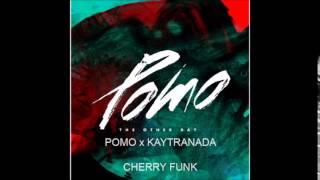 Pomo x Kaytranada - Cherry Funk