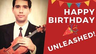 Happy Birthday on Violin - Unleashed!