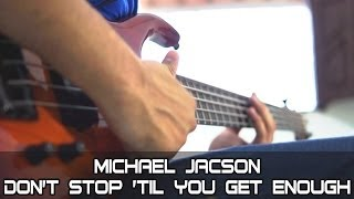 Michael Jackson - Don't Stop 'Til You Get Enough (Bass cover by kabas)