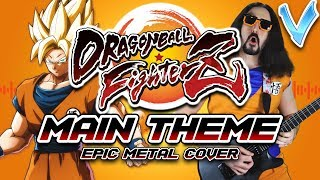 DRAGON BALL FIGHTERZ - Main Theme [EPIC METAL COVER] (Little V)