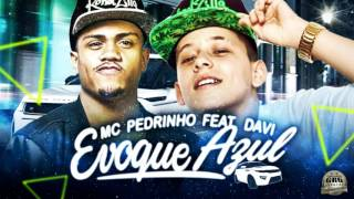 Mc Pedrinho feat Mc Davi - Evoque Azul (Audio Oficial) 2017