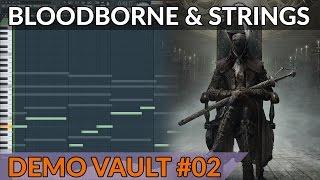 Demo Vault #02 - Emotional Strings Practice + Bloodborne Sketch