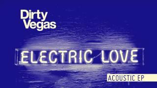 Dirty Vegas 'Little White Doves (Acoustic Version)'