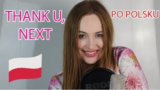 THANK U NEXT - ARIANA GRANDE | POLSKA WERSJA/POLISH VERSION/PO POLSKU/ PL | Cover by Dagmara Pyzik