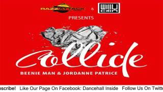 Beenie Man & Jordanne Patrice - Collide (Explicit) - October 2015