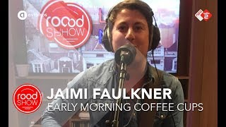 Jaimi Faulkner - 'Early Morning Coffee Cups' live @ Roodshow Late Night