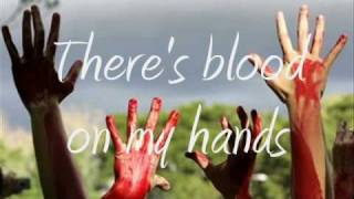 Blood on my Hands by The Used w/ Lyrics