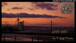 GOSTO DISTO - Isa & Jorge Ferrão (música e letra)